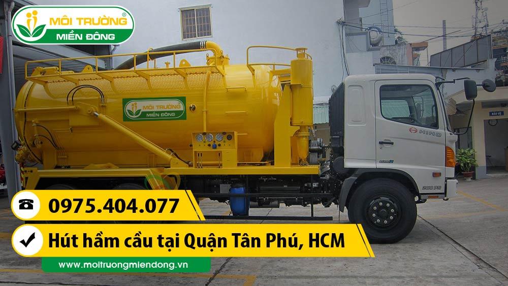 Dịch vụ hút hầm cầu Quận Tân Phú